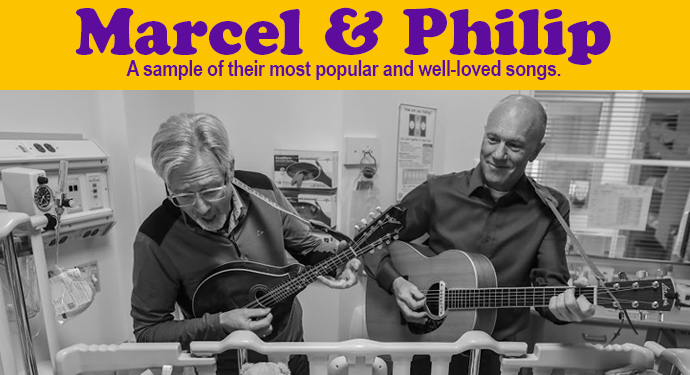 Marcel and Philip. We're proud to feature a sample of their most popular and well-loved songs.